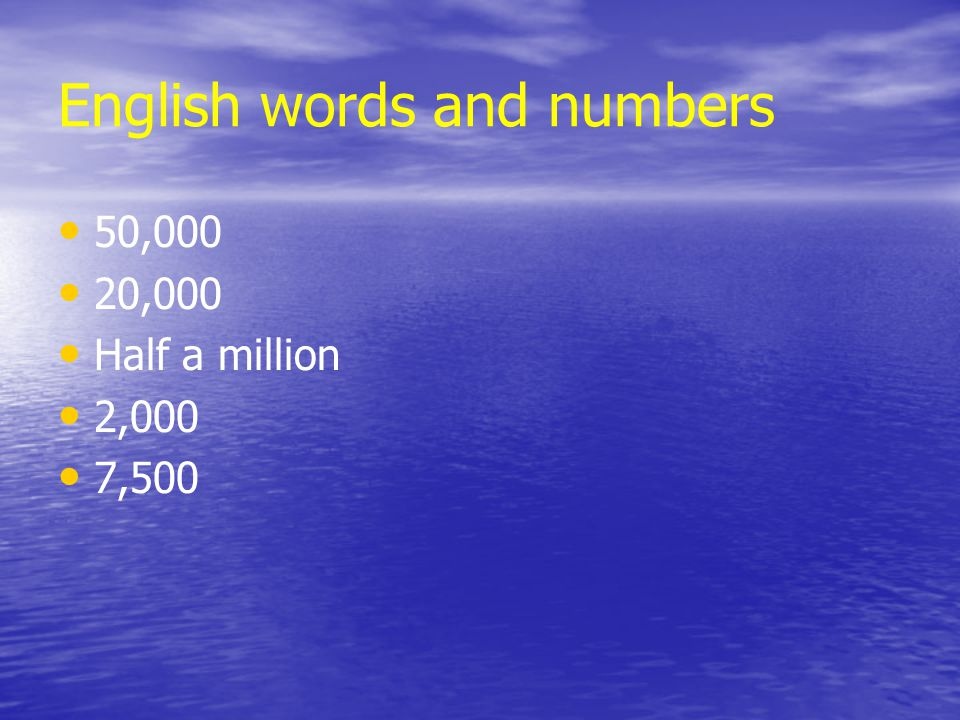English words and numbers 50,000 20,000 Half a million 2,000 7,500