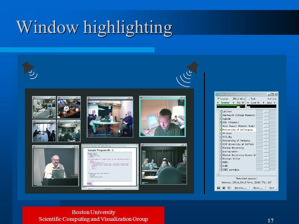 Boston University Scientific Computing and Visualization Group 17 Window highlighting