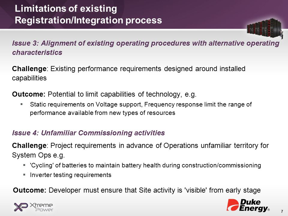 Limitations of existing Registration/Integration process Issue 3: Alignment of existing operating procedures with alternative operating characteristics Challenge: Existing performance requirements designed around installed capabilities Outcome: Potential to limit capabilities of technology, e.g.