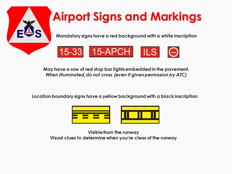 Airport Signs and Markings Mandatory signs have a red background with a white inscription May have a row of red stop bar lights embedded in the pavement.