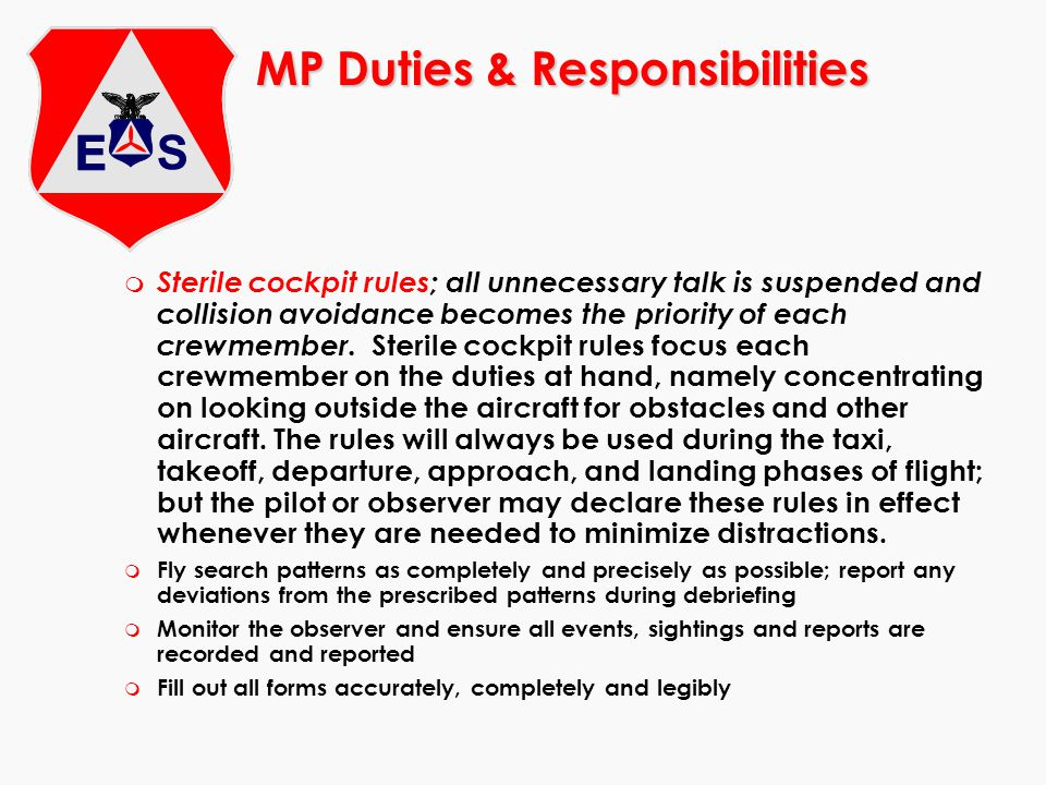 m Sterile cockpit rules; all unnecessary talk is suspended and collision avoidance becomes the priority of each crewmember. Sterile cockpit rules focu