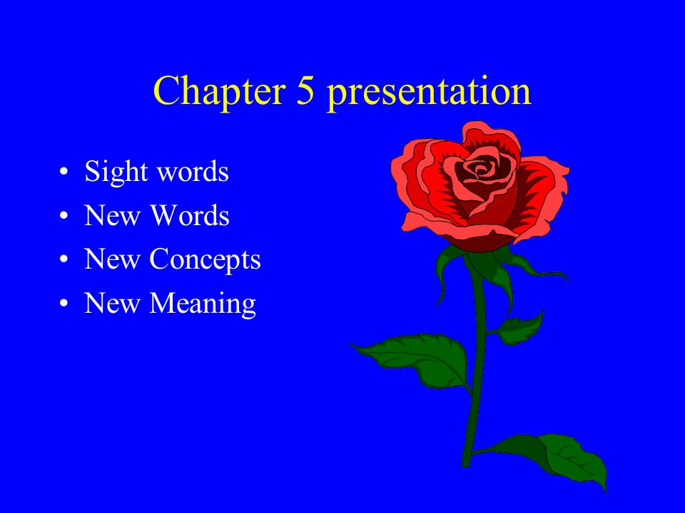 Chapter 5 presentation Sight words New Words New Concepts New Meaning