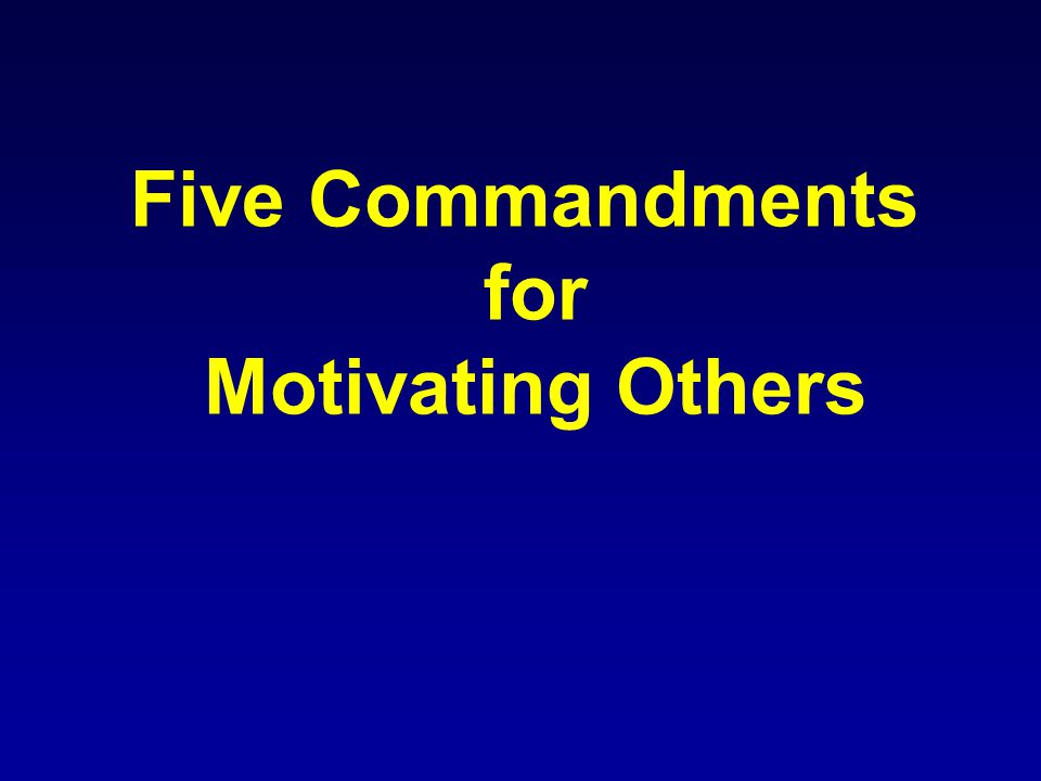 Five Commandments for Motivating Others
