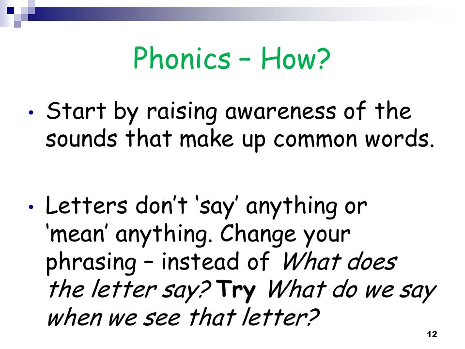 Phonics – How. Start by raising awareness of the sounds that make up common words.