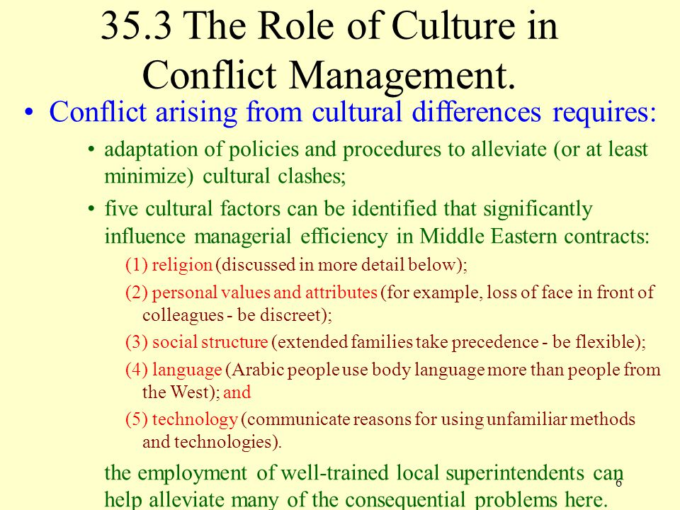 6 Conflict arising from cultural differences requires: adaptation of policies and procedures to alleviate (or at least minimize) cultural clashes; fiv