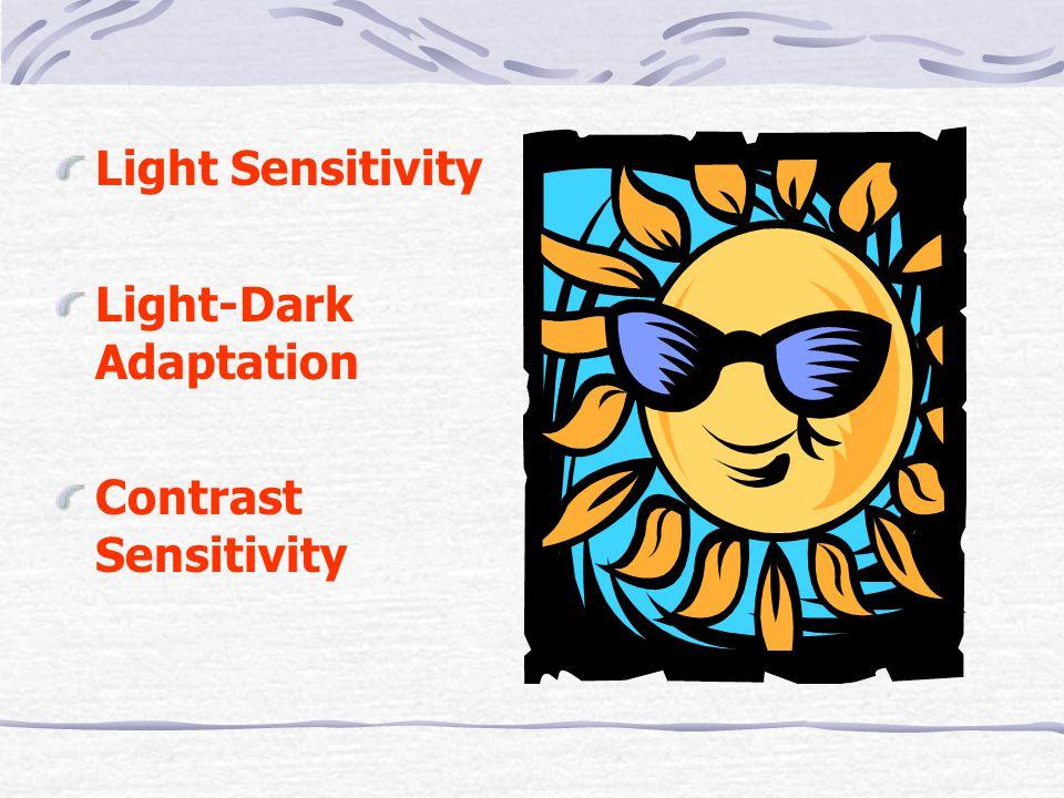 Light Sensitivity Light-Dark Adaptation Contrast Sensitivity