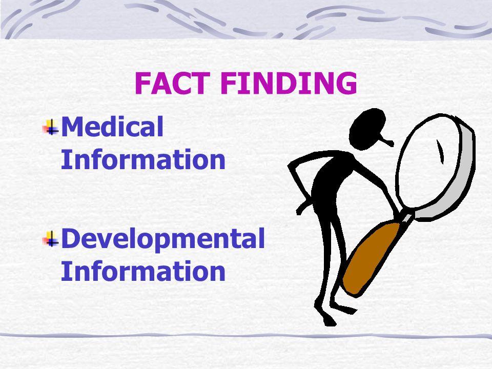 FACT FINDING Medical Information Developmental Information