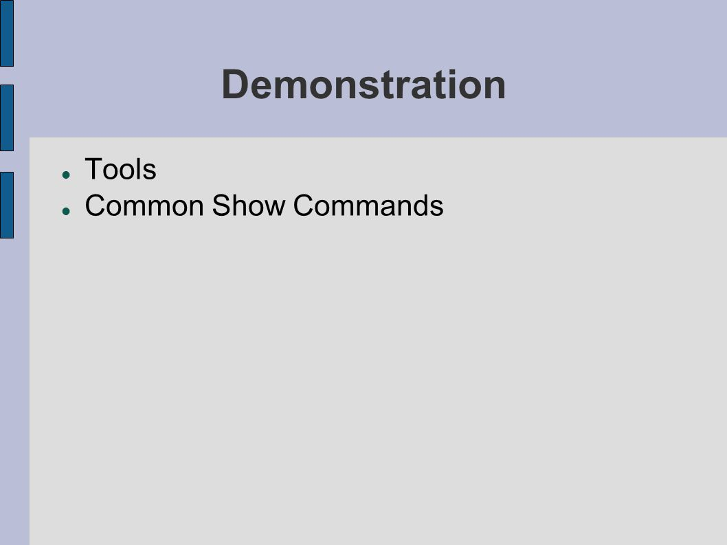 Demonstration Tools Common Show Commands