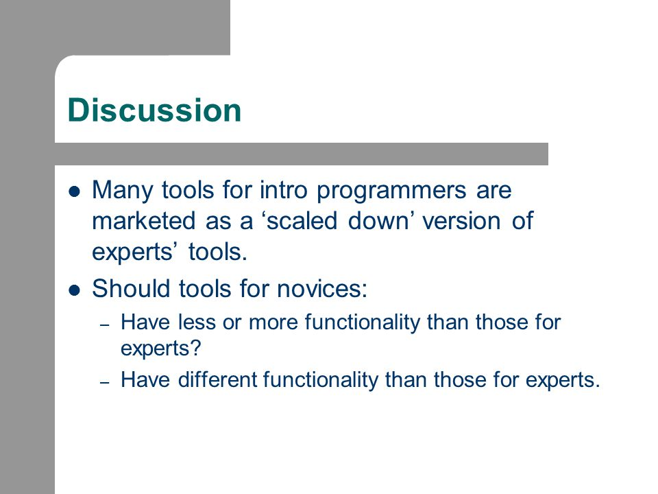 Discussion Many tools for intro programmers are marketed as a 'scaled down' version of experts' tools.