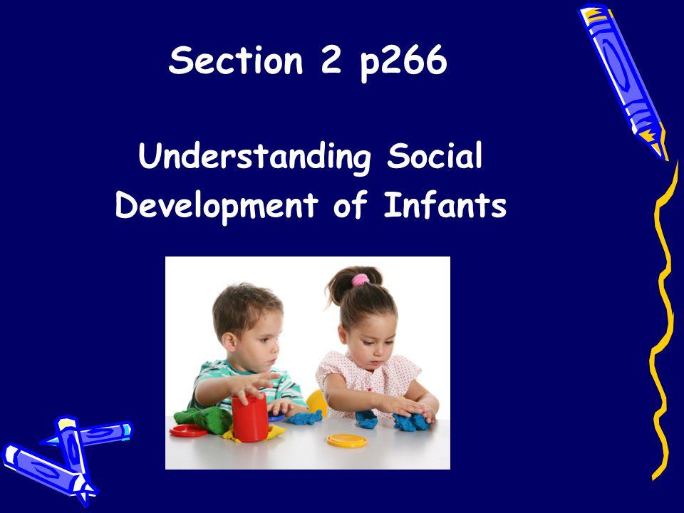 Section 2 p266 Understanding Social Development of Infants