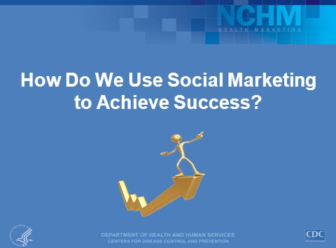 How Do We Use Social Marketing to Achieve Success?