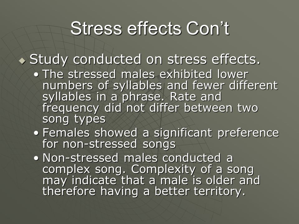 Stress effects Con't  Study conducted on stress effects.