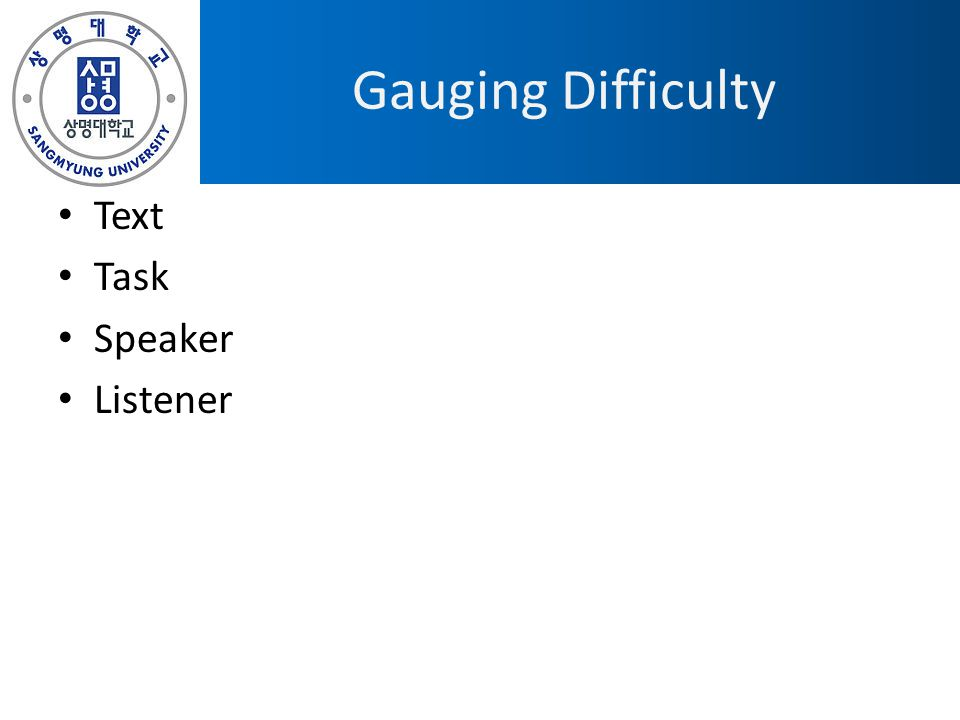 Gauging Difficulty Text Task Speaker Listener