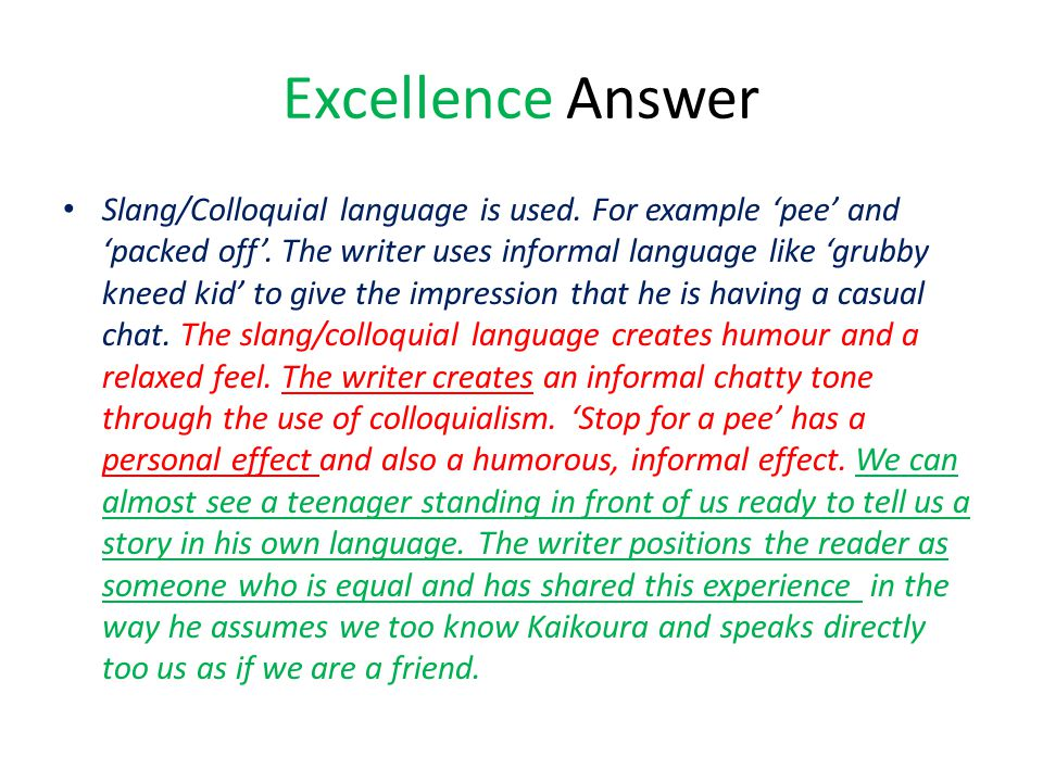 Excellence Answer Slang/Colloquial language is used.