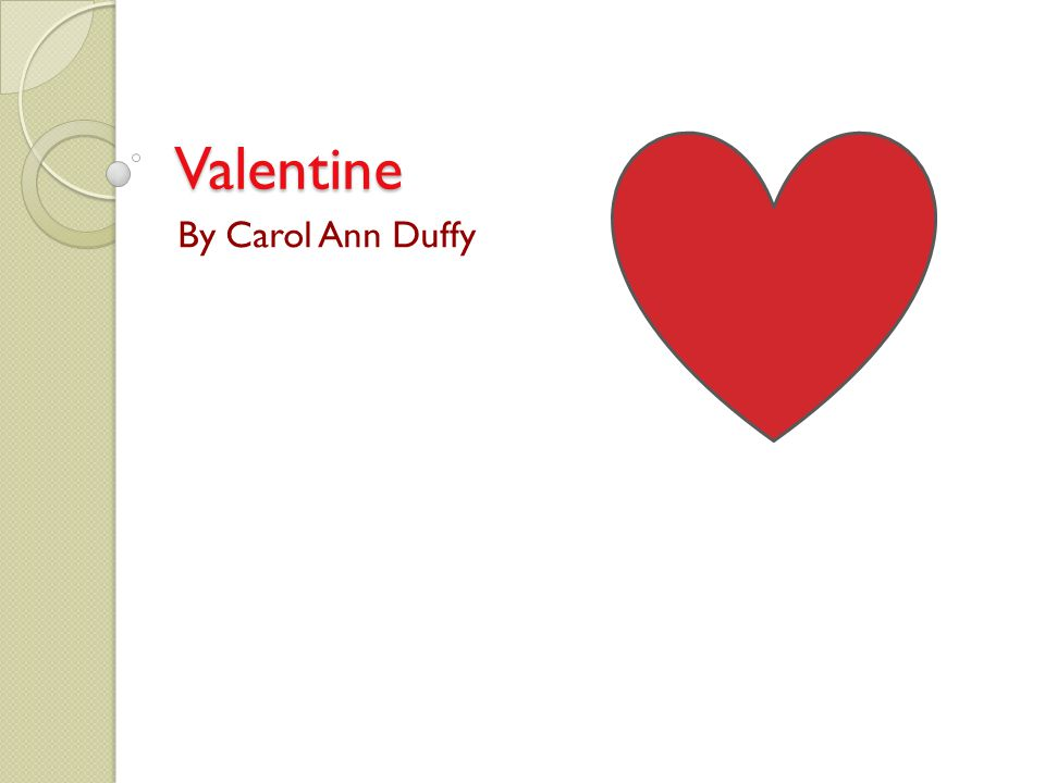 Valentine By Carol Ann Duffy
