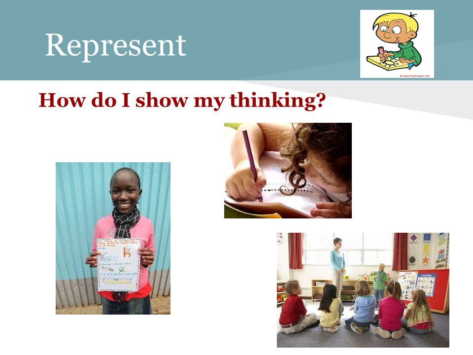Represent How do I show my thinking