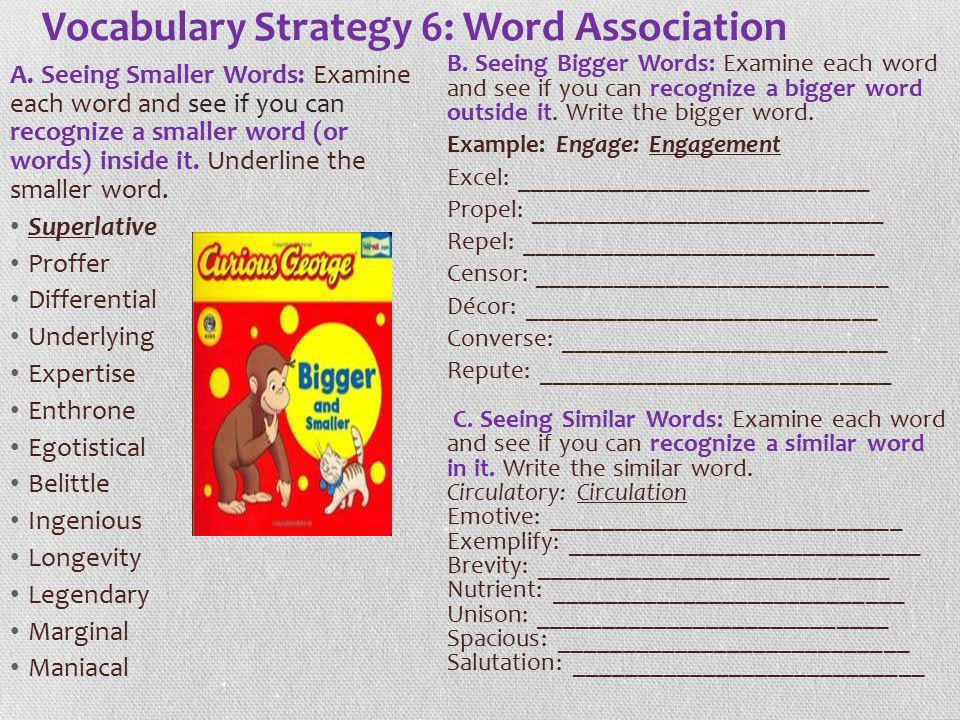 Vocabulary Strategy 6: Word Association A. Seeing Smaller Words: Examine each word and see if you can recognize a smaller word (or words) inside it. U
