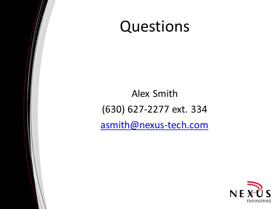 Questions Alex Smith (630) 627-2277 ext. 334 asmith@nexus-tech.com