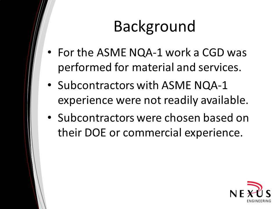 For the ASME NQA-1 work a CGD was performed for material and services.