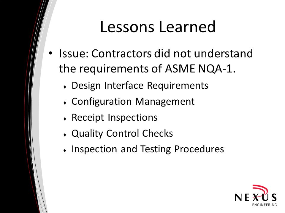 Lessons Learned Issue: Contractors did not understand the requirements of ASME NQA-1.