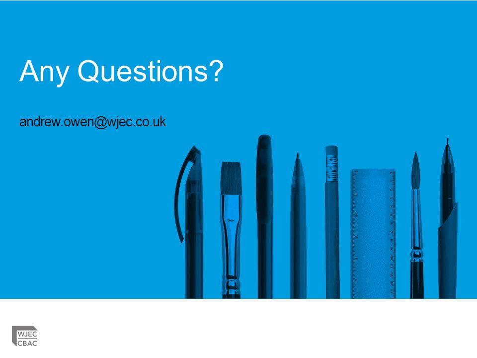 Any Questions? andrew.owen@wjec.co.uk
