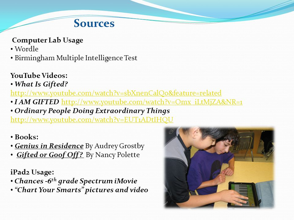 Sources Computer Lab Usage Wordle Birmingham Multiple Intelligence Test YouTube Videos: What Is Gifted.
