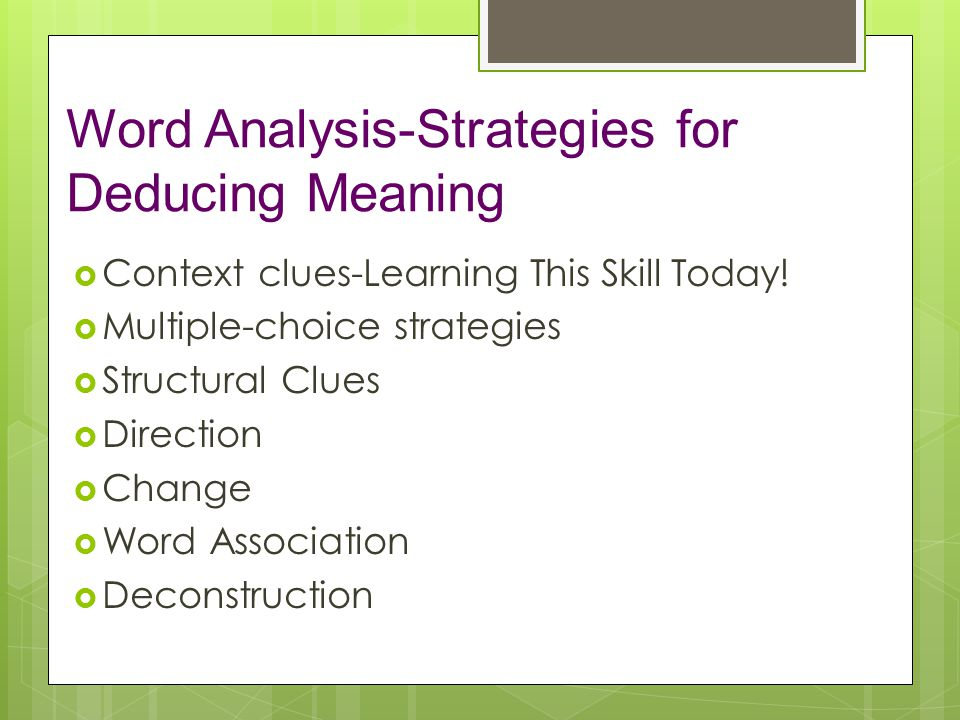 Word Analysis-Strategies for Deducing Meaning  Context clues-Learning This Skill Today.