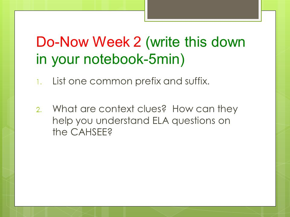 Do-Now Week 2 (write this down in your notebook-5min) 1.