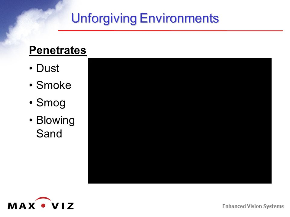 Enhanced Vision Systems Unforgiving Environments Penetrates Dust Smoke Smog Blowing Sand