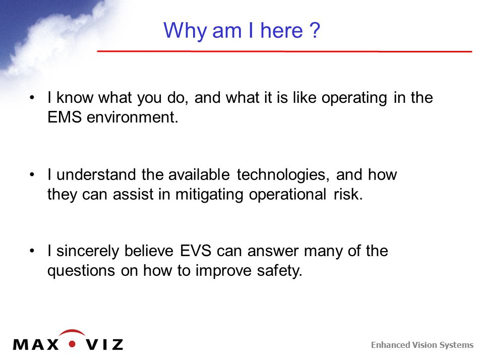 Enhanced Vision Systems What are the Operator Benefits with EVS .
