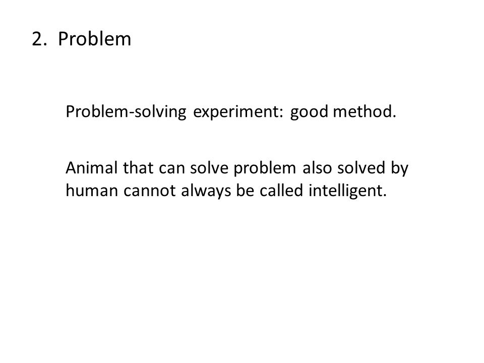 Problem-solving experiment: good method.