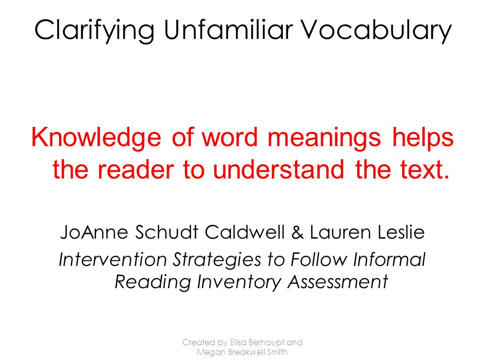Wrap-Up By clarifying unfamiliar vocabulary, a child is making sure that he or she has a thorough understanding of a text.