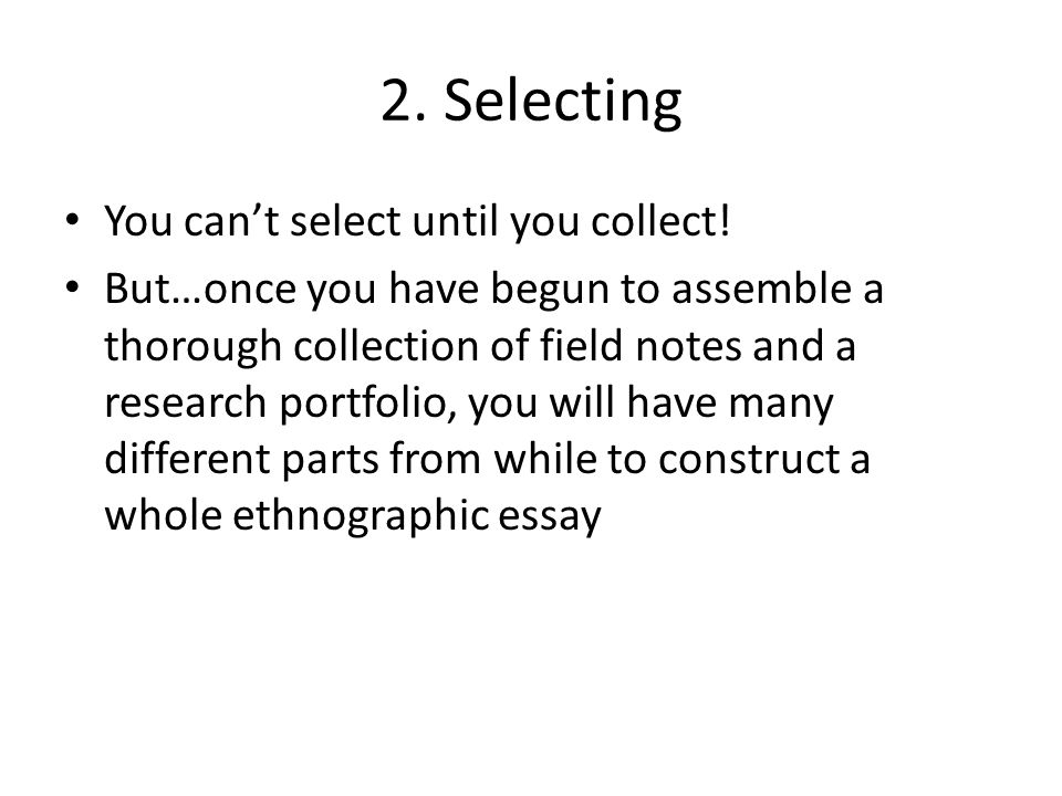 2. Selecting You can't select until you collect.