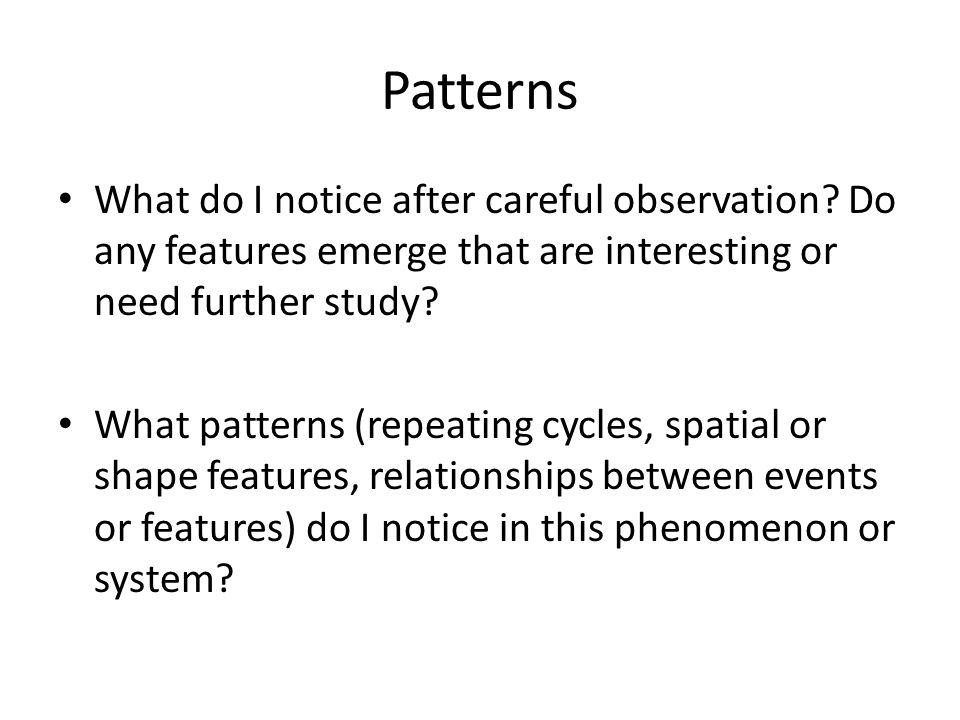 Patterns What do I notice after careful observation.