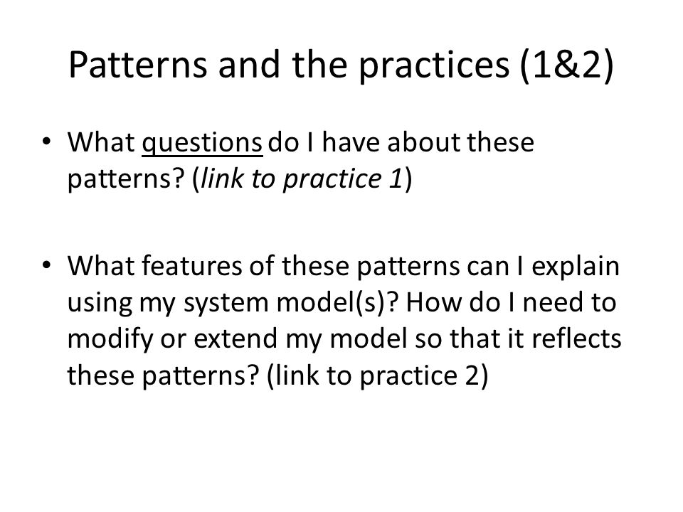 Patterns and the practices (1&2) What questions do I have about these patterns.
