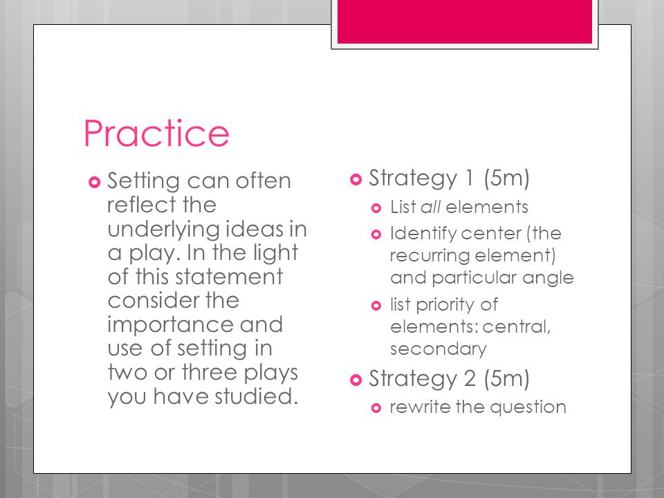 Practice  Setting can often reflect the underlying ideas in a play.