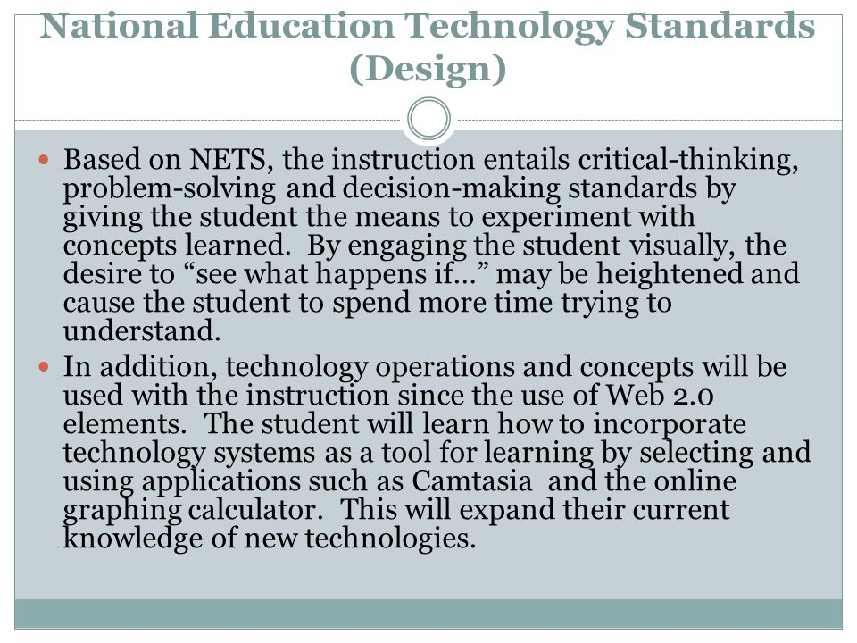 Instructional Objectives (Design) Student must recall existing knowledge of prerequisite mathematics courses.