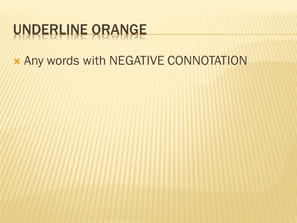  Any words with NEGATIVE CONNOTATION