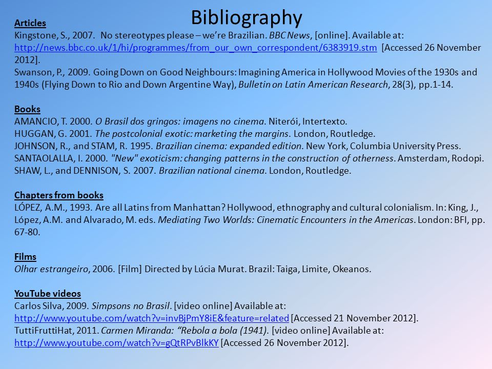 Bibliography Articles Kingstone, S., 2007. No stereotypes please – we're Brazilian.