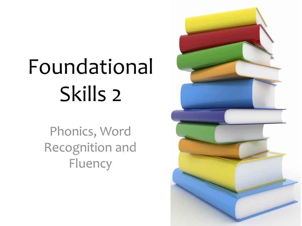 Foundational Skills 2 Phonics, Word Recognition and Fluency