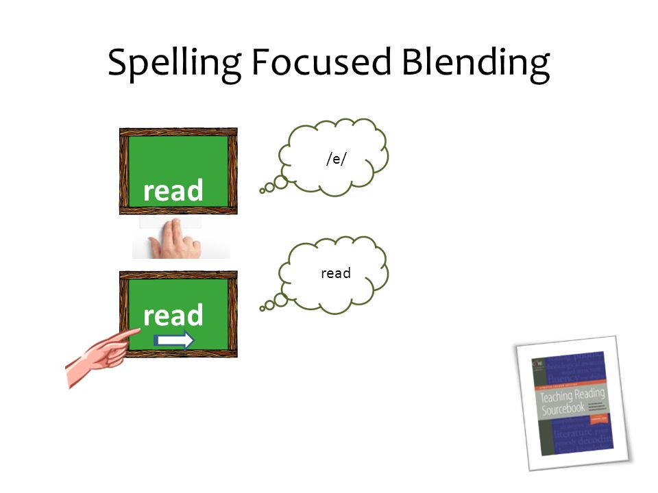 Spelling Focused Blending read /e/ read