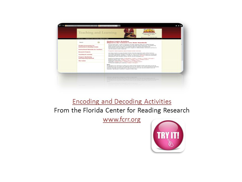 Encoding and Decoding Activities From the Florida Center for Reading Research www.fcrr.org