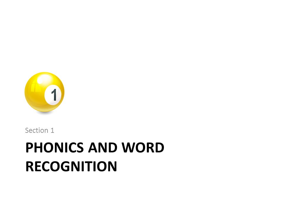 PHONICS AND WORD RECOGNITION Section 1