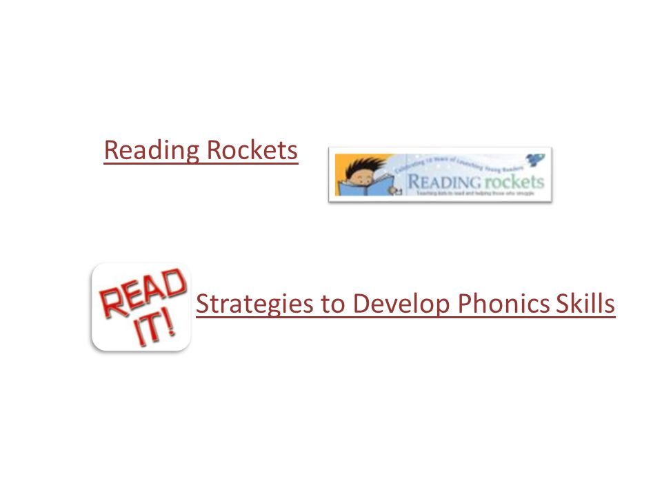 http://www.scholastic.com/teachers/article/lesson-plans-and-activities-teaching-phonics Reading Rockets Strategies to Develop Phonics Skills
