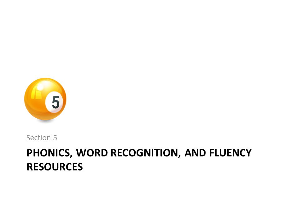 PHONICS, WORD RECOGNITION, AND FLUENCY RESOURCES Section 5