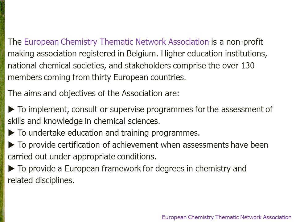 The European Chemistry Thematic Network Association is a non-profit making association registered in Belgium.