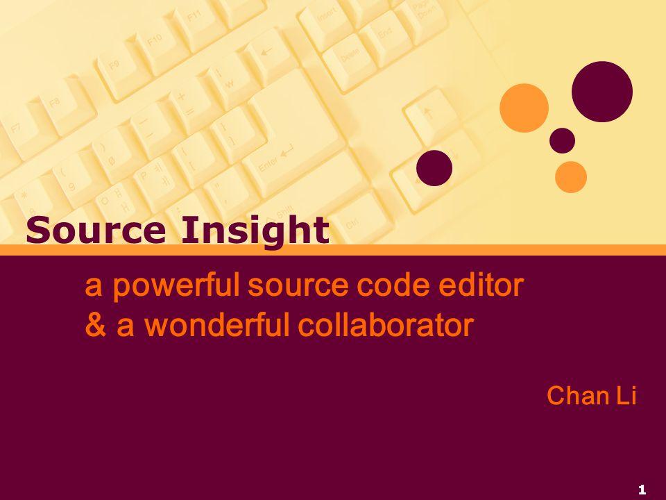 Chan Li a powerful source code editor & a wonderful collaborator Source Insight 1