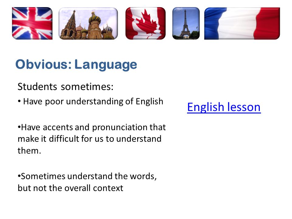 Students are sometimes unfamiliar with the specific terms we use.