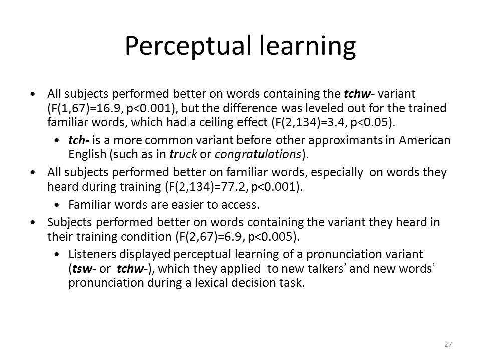 Perceptual learning 26 means 0.981 0.944 0.964 0.917 0.986 0.950 0.800 0.580 0.733 0.660 0.617 0.640 0.878 0.793 0.825 0.810 0.825 0.880