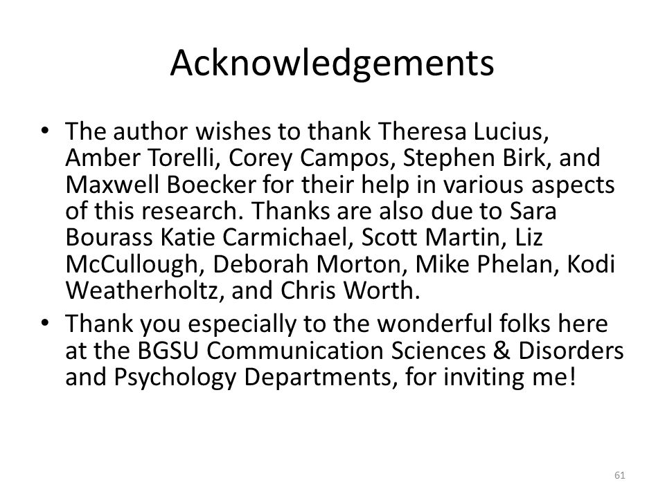 Acknowledgements The author wishes to thank Theresa Lucius, Amber Torelli, Corey Campos, Stephen Birk, and Maxwell Boecker for their help in various aspects of this research.